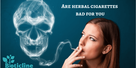 Are herbal cigarettes bad for you